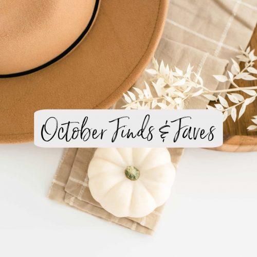 October Finds & Faves